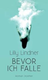 Lilly Lindner Bevor ich falle