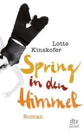 Lotte Kinskofer Spring in den Himmel