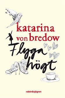 Katarina von Bredow Ich will endlich fliegen, so einfach ist das