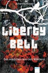 Johanna Rosen Liberty Bell Das Mädchen aus den Wäldern