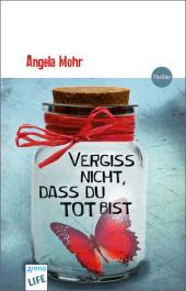 Angela Mohr Vergiss nicht, dass du tot bist