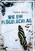 Jutta Wilke Wie ein Flügelschlag