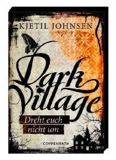 Kjetil Johnsen Dark Village Dreht euch nicht um