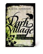 Kjetil Johnsen Dark Village Zu Erde sollst du werden