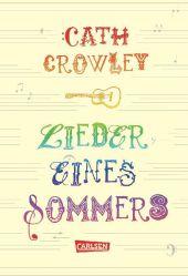 Cath Crowley - Lieder eines Sommers - Carlsen