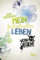 Sanne Søndergaard Mein fantastisches Leben - von wegen!