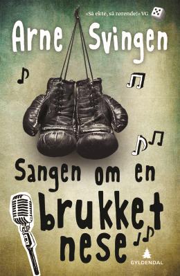 Arne Svingen Die Ballade von der gebrochenen Nase