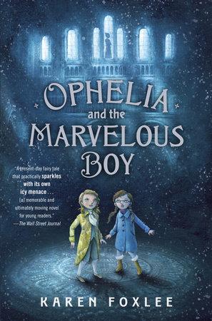 Karen Foxlee Ophelia und das Geheimnis des magischen Mueseums