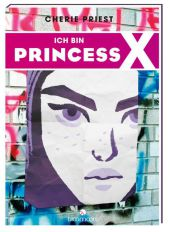 Cherie Priest Ich bin Princess X