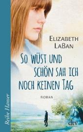Elizabeth LaBan - So wüst und schön sah ich noch keinen Tag
