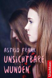 Astrid Frank Unsichtbare Wunden