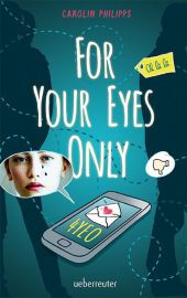 Carolin Philipps For your eyes only 4YEO