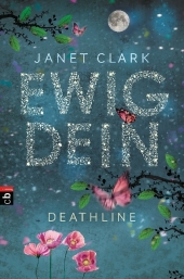 Janet Clark Ewig dein Deathline