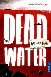 Tobias Rafael Junge Deadwater: Das Logbuch