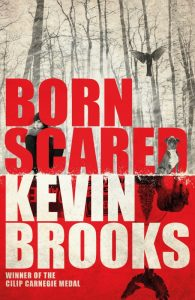 Kevin Brooks - Born scared