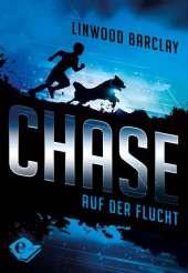 Linwood Barclay Chase: Auf der Flucht
