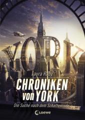 Laura Ruby Chroniken von York - Die Suche nach dem Schattencode